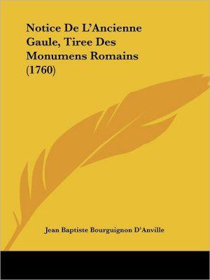Notice De L'Ancienne Gaule, Tiree Des Monumens Romains (1760) - Jean Baptiste Bourguignon D'Anville