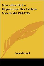 Nouvelles De La Republique Des Lettres - Jaques Bernard