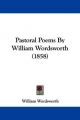 Pastoral Poems By William Wordsworth (1858) - William Wordsworth