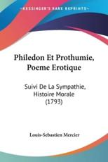 Philedon Et Prothumie, Poeme Erotique - Louis-Sebastien Mercier
