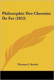 Philosophie Des Chemins De Fer (1853) - Thomas C. Keefer