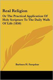 Real Religion - Barbara H. Farquhar
