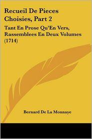 Recueil De Pieces Choisies, Part 2 - Bernard De La Monnaye
