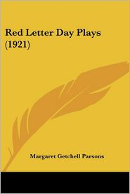 Red Letter Day Plays (1921) - Margaret Getchell Parsons