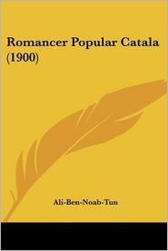 Romancer Popular Catala (1900) - Ali-Ben-Noab-Tun
