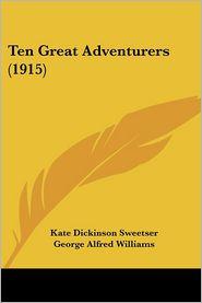Ten Great Adventurers (1915) - Kate Dickinson Sweetser