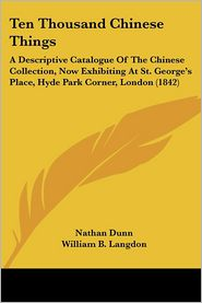 Ten Thousand Chinese Things - Nathan Dunn