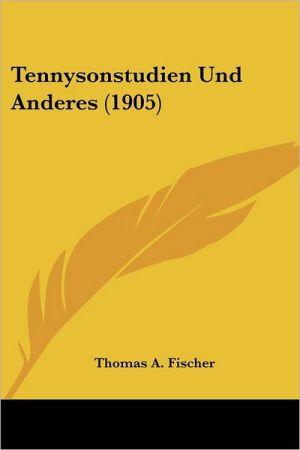Tennysonstudien Und Anderes (1905) - Thomas A. Fischer