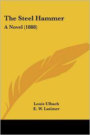 The Steel Hammer - Louis Ulbach