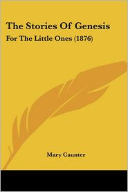 The Stories Of Genesis - Mary Caunter