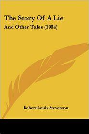 The Story Of A Lie - Robert Louis Stevenson