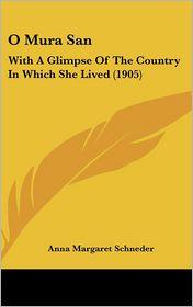 O Mura San - Anna Margaret Schneder