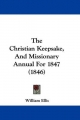 Christian Keepsake, And Missionary Annual For 1847 (1846) - William Ellis