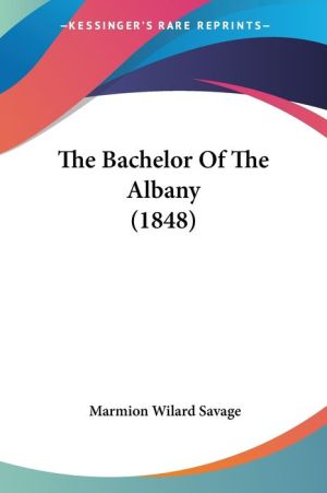 The Bachelor Of The Albany (1848) - Marmion Wilard Savage