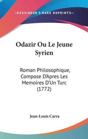 Odazir Ou Le Jeune Syrien - Jean-Louis Carra