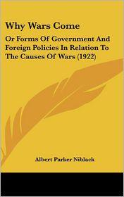 Why Wars Come - Albert Parker Niblack