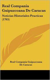 Real Compania Guipuzcoana de Caracas: Noticias Historiales Practicas (1765)