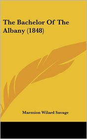 The Bachelor Of The Albany (1848) - Marmion Wilard Savage