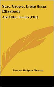 Sara Crewe, Little Saint Elizabeth - Frances Hodgson Burnett
