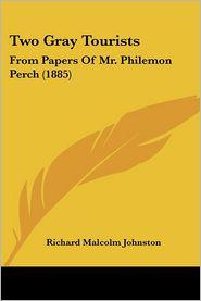 Two Gray Tourists - Richard Malcolm Johnston (Editor)