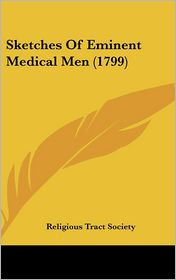 Sketches of Eminent Medical Men - Religious Tract Society (Editor)