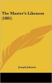 Master's Likeness (1885) - Joseph Johnson