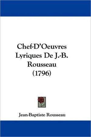 Chef-D'Oeuvres Lyriques de J-B. Rousseau (1796) - Jean-Baptiste Rousseau