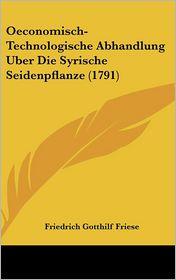 Oeconomisch-Technologische Abhandlung Uber Die Syrische Seidenpflanze (1791)