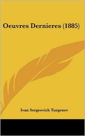 Oeuvres Dernieres (1885) - Ivan Sergeevich Turgenev