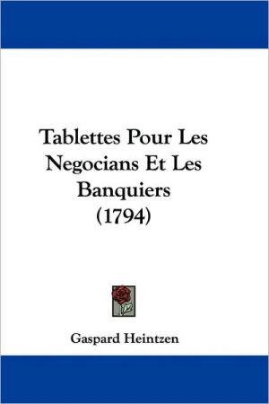 Tablettes Pour Les Negocians Et Les Banquiers (1794) - Gaspard Heintzen
