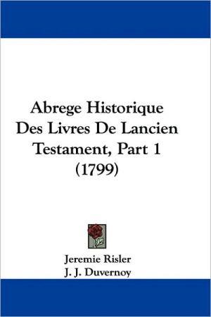 Abrege Historique Des Livres de Lancien Testament, Part 1 (1799) - Jeremie Risler, J.J. Duvernoy