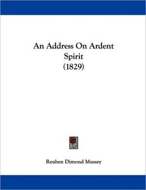 An Address On Ardent Spirit (1829) - Reuben Dimond Mussey