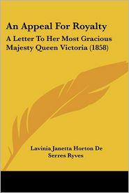 An Appeal For Royalty - Lavinia Janetta Horton De Serres Ryves