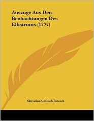 Auszuge Aus Den Beobachtungen Des Elbstroms (1777) - Christian Gottlieb Potzsch