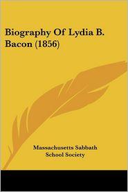 Biography Of Lydia B. Bacon (1856) - Massachusetts Sabbath School Society