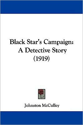 Black Star's Campaign - Johnston Mcculley