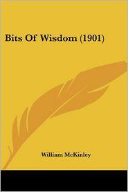 Bits Of Wisdom (1901) - William Mckinley