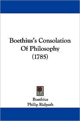 Boethius's Consolation Of Philosophy (1785) - Boethius