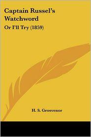 Captain Russel's Watchword - H. S. Grosvenor