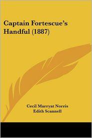 Captain Fortescue's Handful (1887) - Cecil Marryat Norris