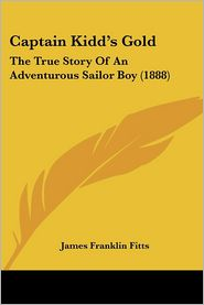 Captain Kidd's Gold - James Franklin Fitts