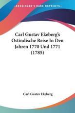 Carl Gustav Ekeberg's Ostindische Reise in Den Jahren 1770 Und 1771 (1785) - Carl Gustav Ekeberg