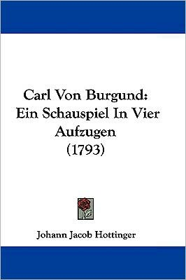 Carl Von Burgund - Johann Jacob Hottinger