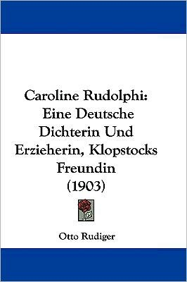 Caroline Rudolphi - Otto Rudiger