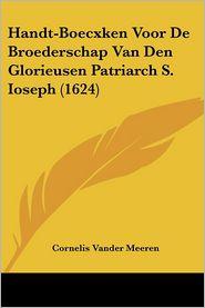 Handt-Boecxken Voor De Broederschap Van Den Glorieusen Patriarch S. Ioseph (1624) - Cornelis Vander Meeren