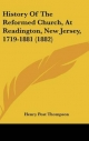 History of the Reformed Church, at Readington, New Jersey, 1719-1881 (1882) - Henry Post Thompson