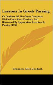 Lessons In Greek Parsing - Chauncey Allen Goodrich