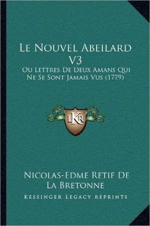 Le Nouvel Abeilard V3: Ou Lettres de Deux Amans Qui Ne Se Sont Jamais Vus (1779)
