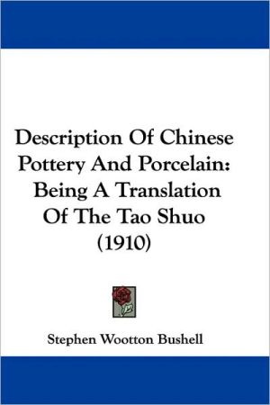 Description Of Chinese Pottery And Porcelain - Stephen Wootton Bushell (Editor)