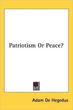 Patriotism or Peace? - Adam De Hegedus